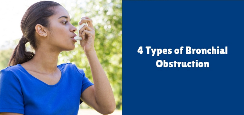 4 Types of Bronchial Obstruction