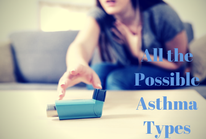 All the Possible Asthma Types
