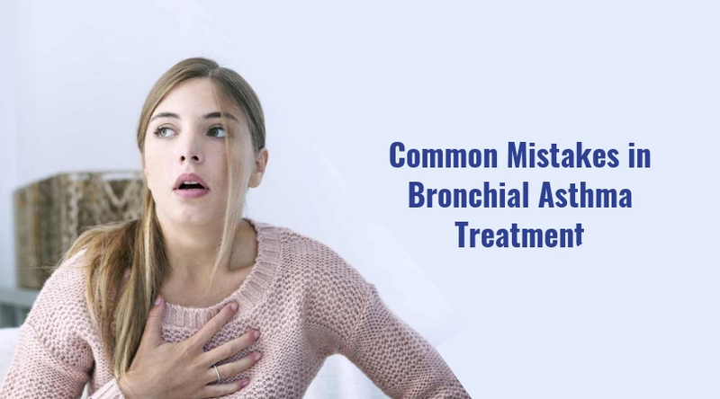 Common Mistakes in Bronchial Asthma Treatment