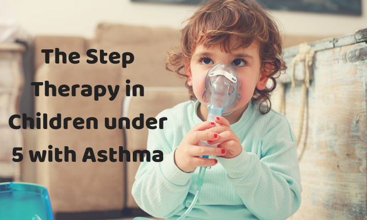 The Step Therapy in Children under 5 with Asthma